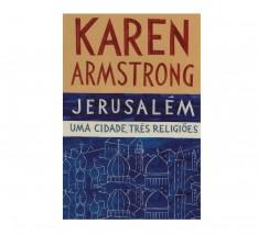 Jerusalém - Uma Cidade, Três Religiões
